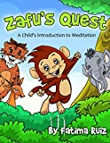 Zafu's Quest: A Child's Introduction to Meditation: (mindful, happy, healthy and kind) (English...